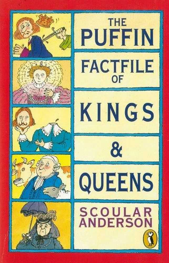 The Puffin Factfile of Kings & Queens, Scoular Anderson