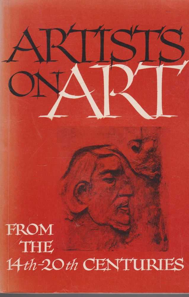 Artists on Art: From the 14th -20th Centuries, Robert Goldwater and Marco Treves [Compiled and Edited]