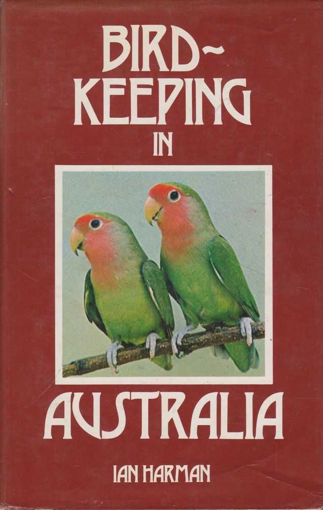 Bird Keeping in Australia, Ian Harman