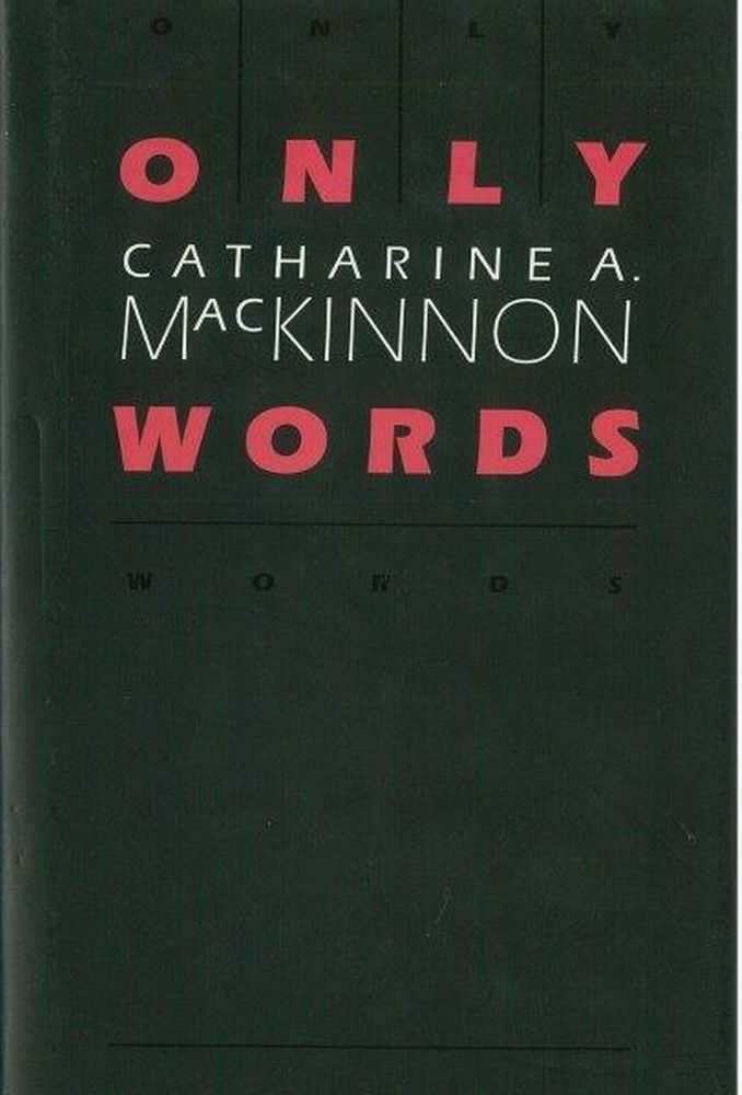 Only Words, Catherine A. MacKinnon