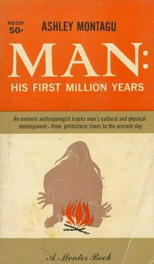 Man: His First Million Years, Ashley Montagu