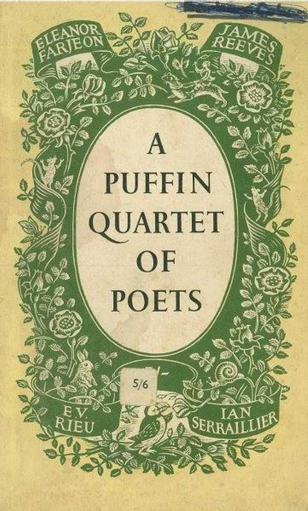 A Puffin Quartet of Poets, Eleanor Farjeon, James Reeves, E. V. Rieu, Ian Serraillier