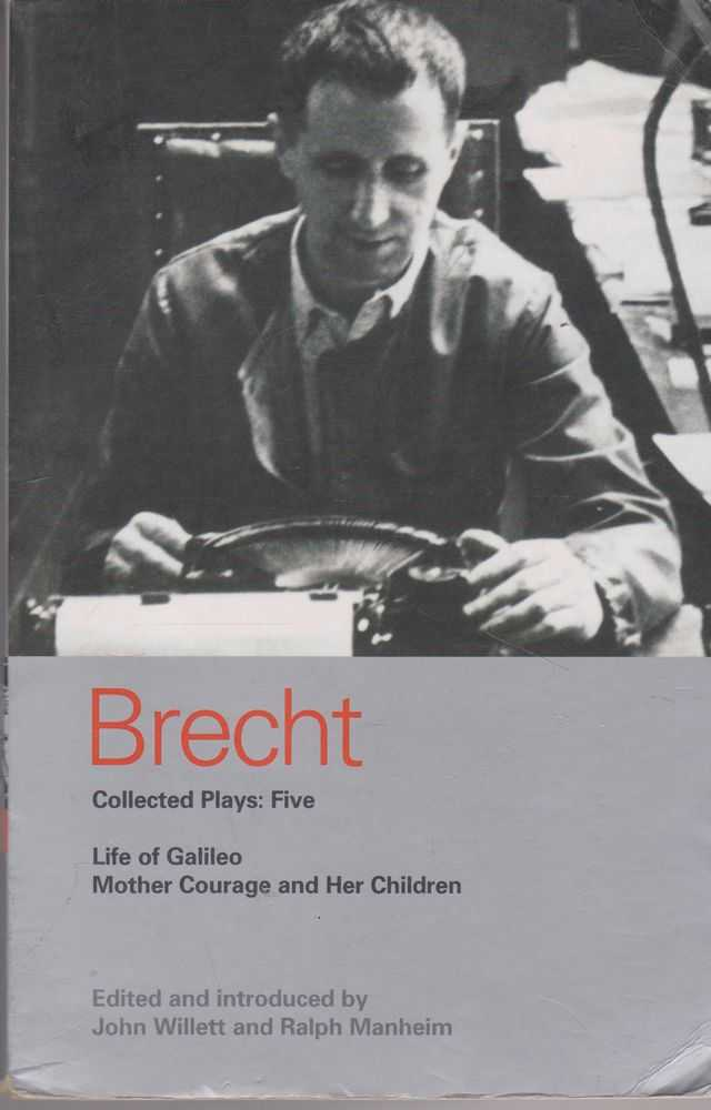 Brecht: Collected Plays: Five: Life of Galileo; Mother Courage and Her Children, Bertolt Brecht