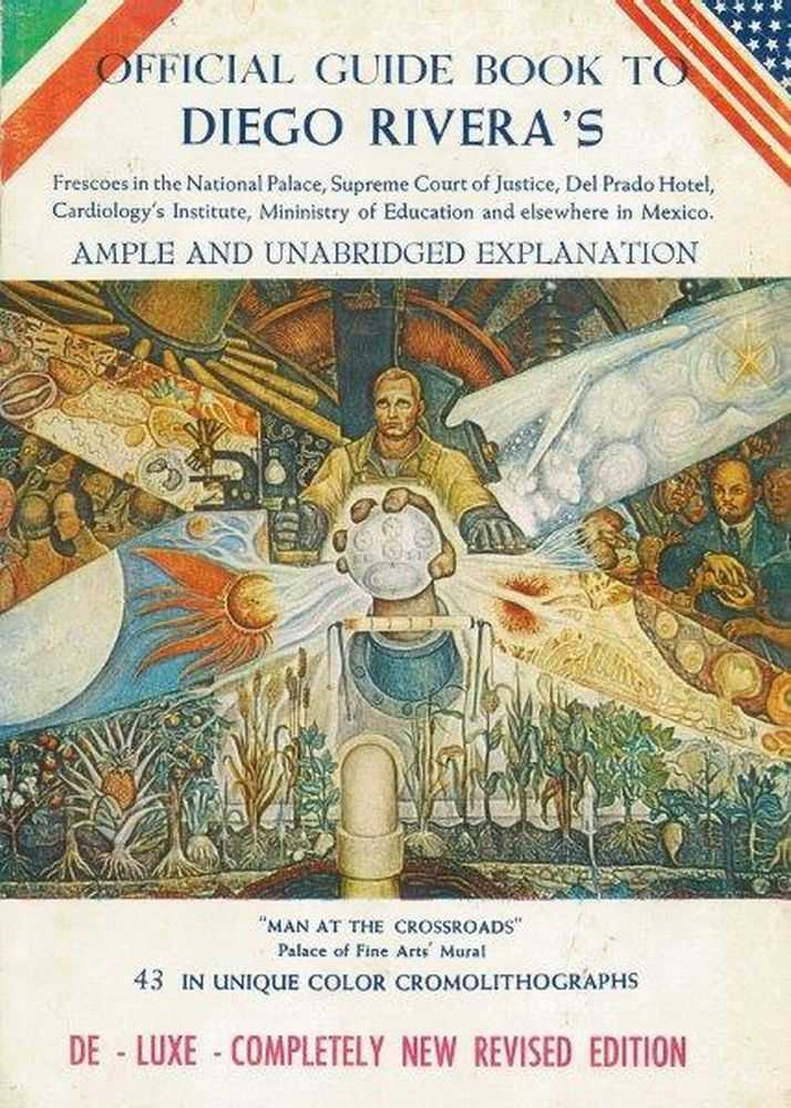 Official Guide Book to Diego Rivera's Frescoes in the National Palace, Supreme Court of Justice, Del Prado Hotel, Cardiology's Institute, Ministry of Education and elsewhere in Mexico, R. S. Silva E.