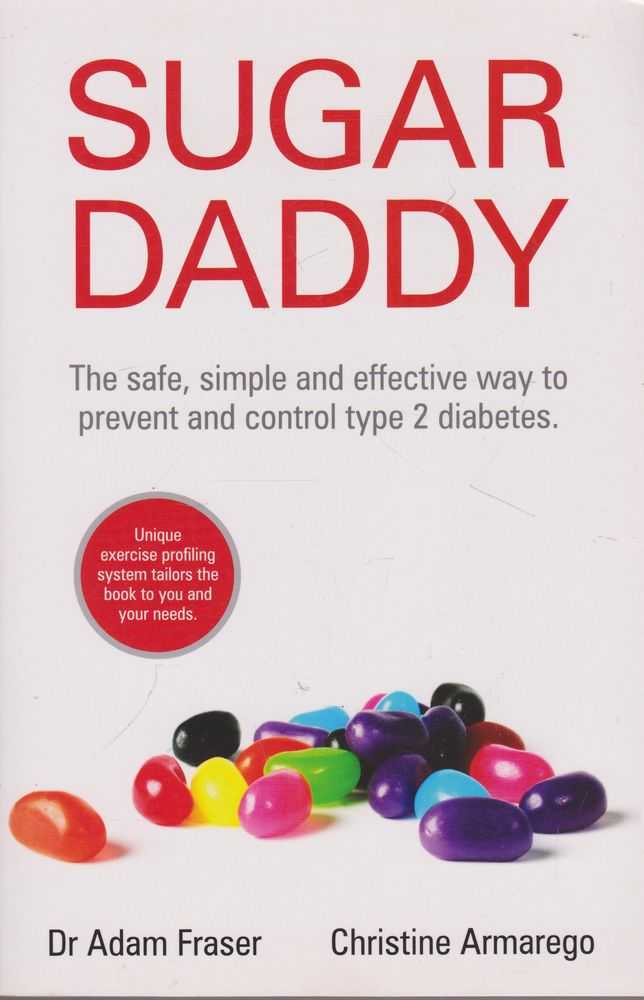 Sugar Daddy: The Safe, Simple and Effective Way to Prevent and Control Type 2 Diabetes, Dr Adam Fraser, Christine Armarego