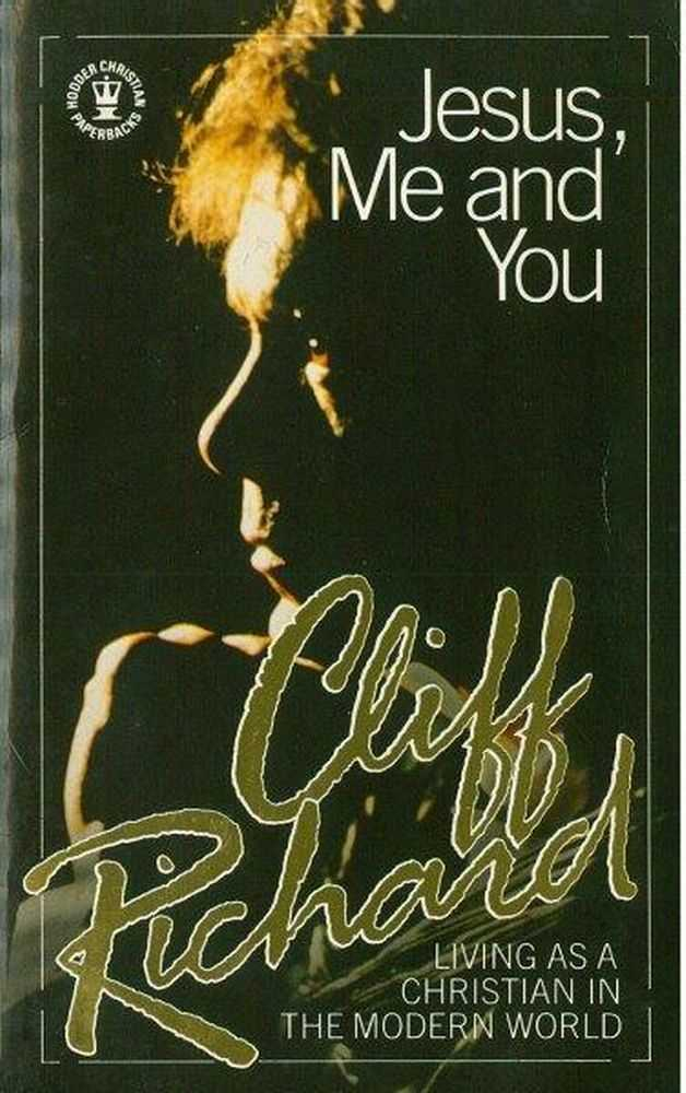 Jesus Me and You: Living as a Christian in the Modern World, Cliff Richard