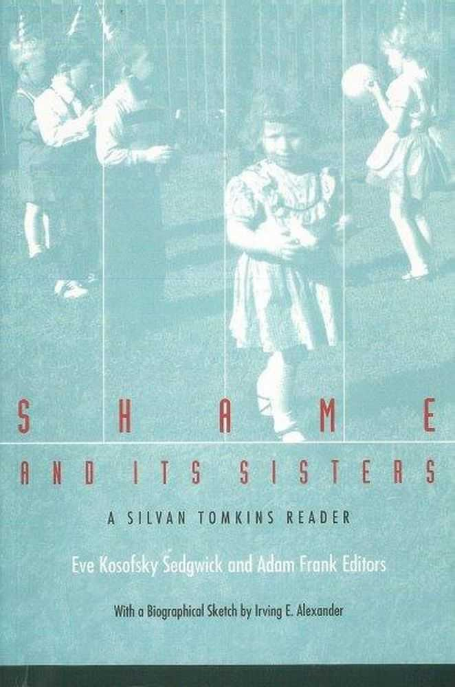 Shame and Its Sisters: A Silvan Tomkins Reader, ve Kosofsky Sedgwick an Adam Frank [Editors]