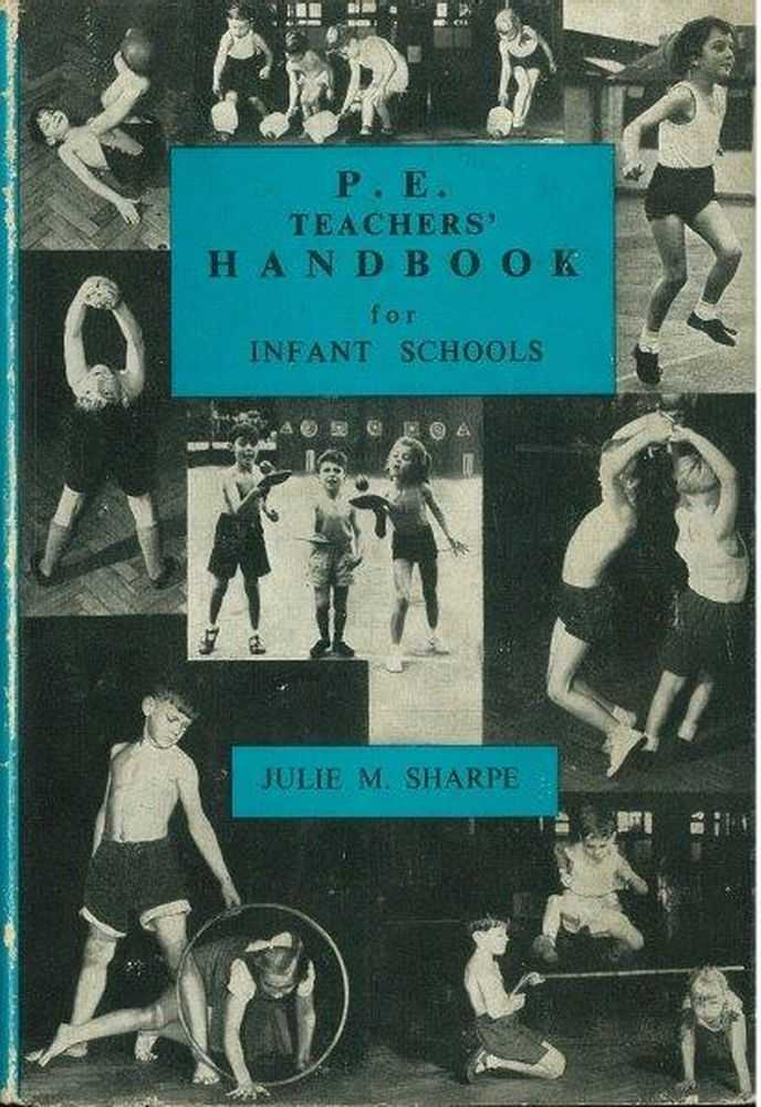P.E. Teachers' Handbook for Infant Schools, Julie M. Sharpe