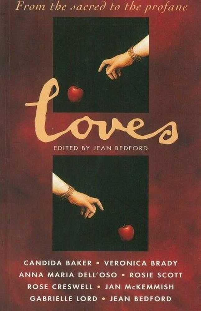 Loves: From The Sacred To The Profane, Jean Bedford [Editor]
