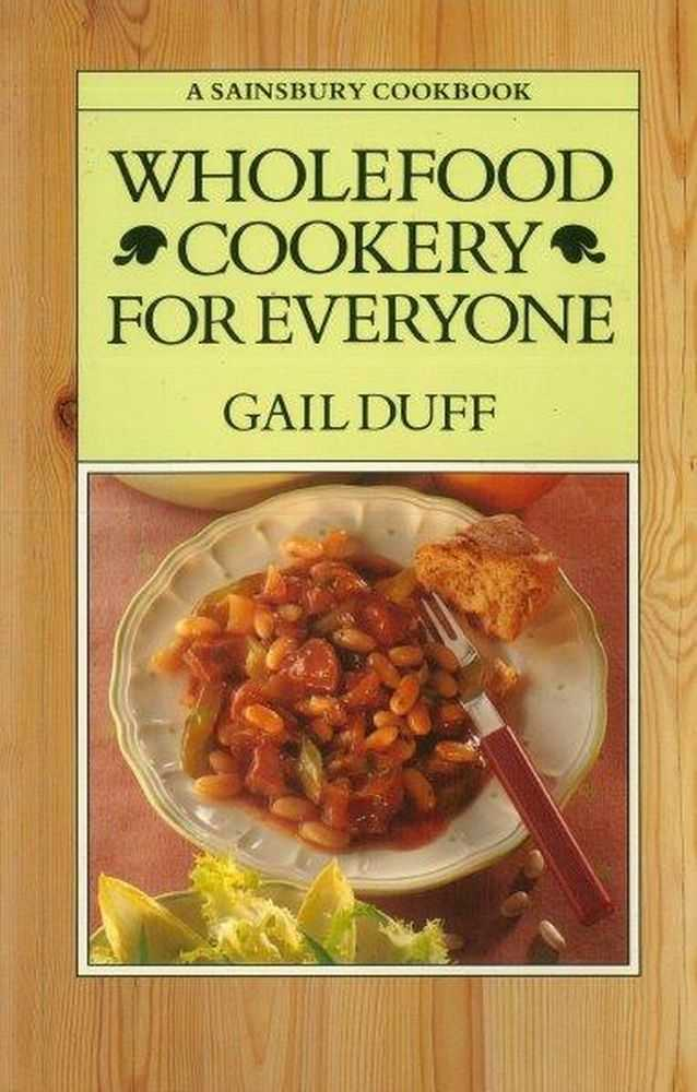 Wholefood Cookery for Everyone, Gail Duff