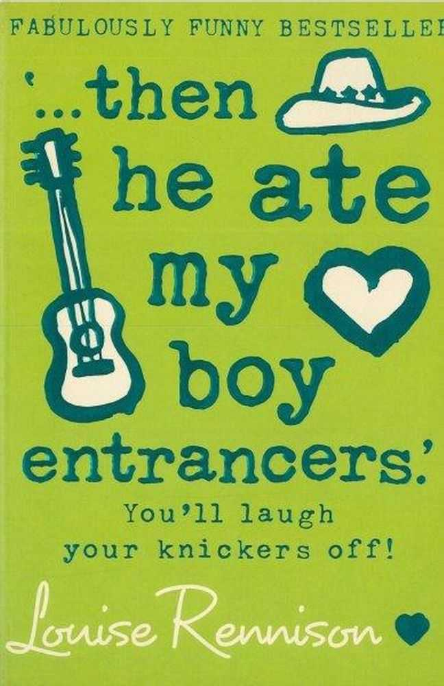 Then He Ate My Boy Entrancers, Louise Rennison