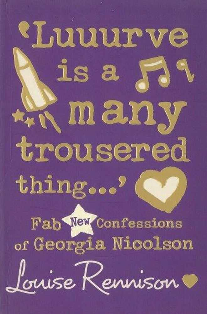 Luuurve Is A Many Trousered Thing: Fab New Confessions of Georgia Nicolson, Louise Rennison