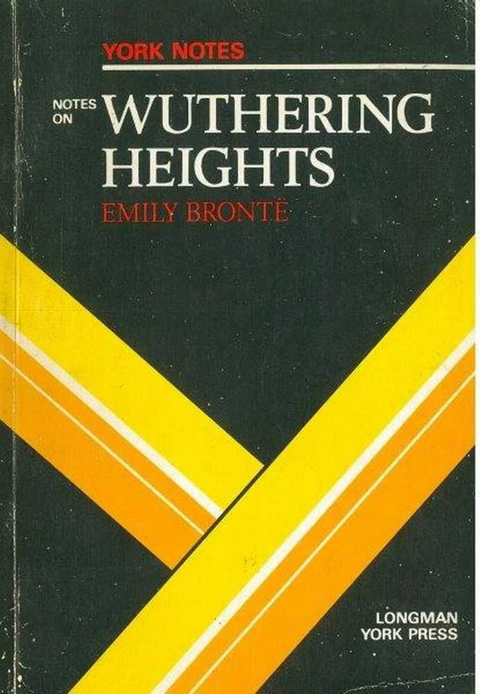 York Notes on Emily Bronte's Wuthering Heights, Angela Smith [Notes]