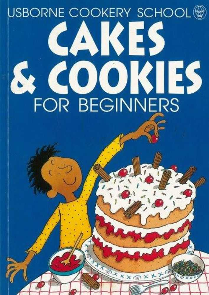 Usborne Cookery School: Cakes & Cookies for Beginners, Fiona Watt