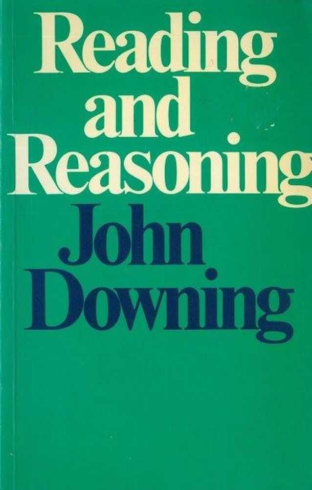 Reading and Reasoning, John Downing