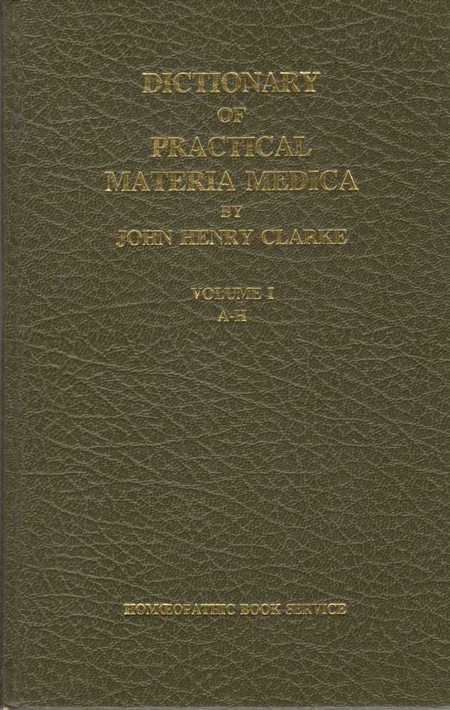 Dictionary of Practical Materia Medica 3 Volume Set, John Henry Clarke