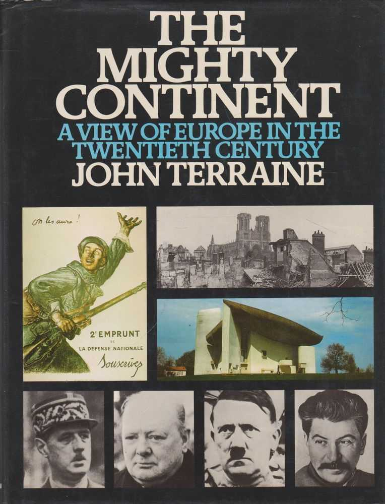 The Mighty Continent: A View of Europe in the Twentieth Century, John Terrain