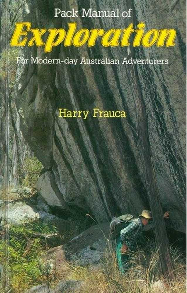 Pack Manual of Exploration For Modern-day Australian Adventurers, Harry Frauca