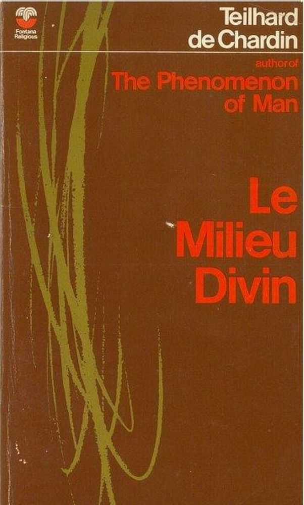 Le Milieu: An Essay on the Interior Life, Pierre Teilhard de Chardin