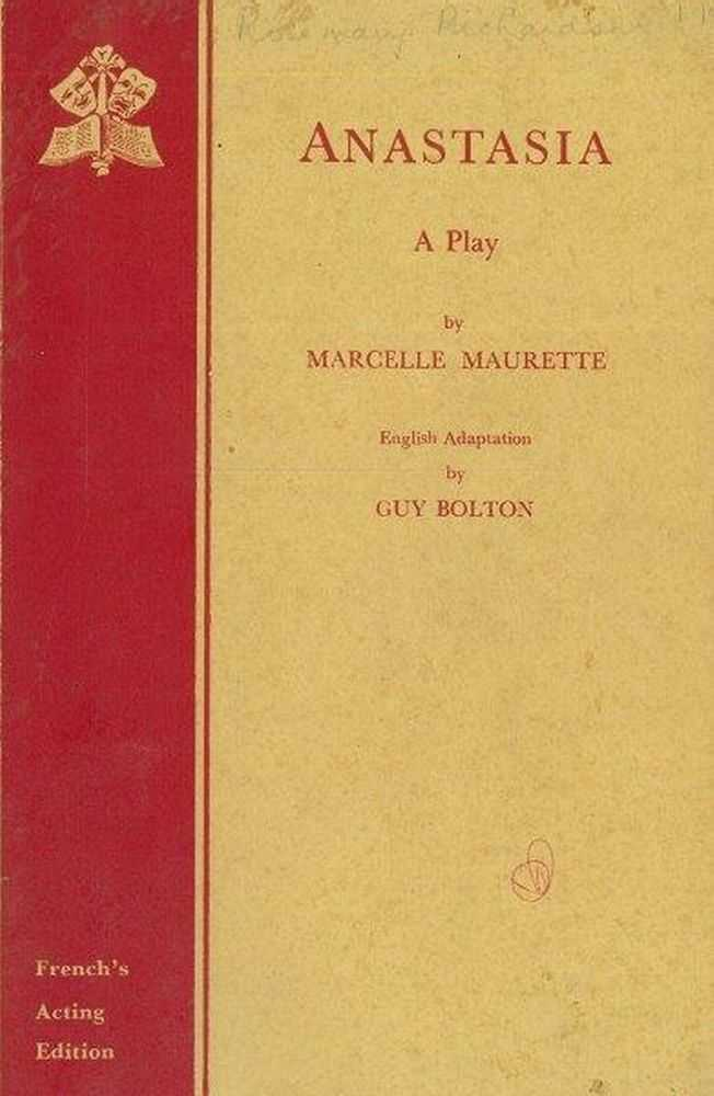 Anastasia: A Play in Three Acts, Marcelle Maurette [english Adaptation Guy Bolton]
