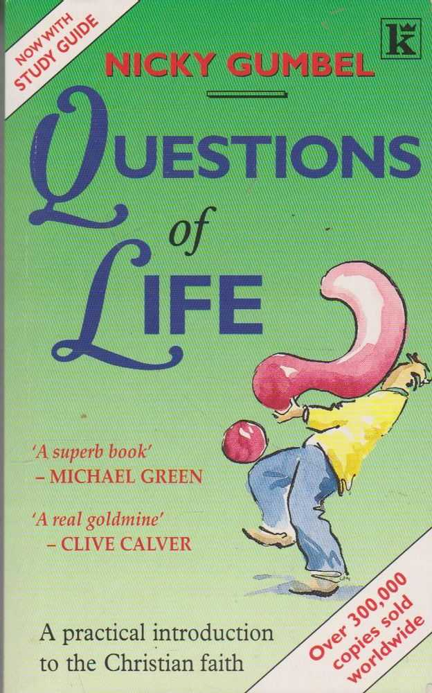 Questions of Life: A Practical Introduction to the Christian Faith, Nicky Gumbel