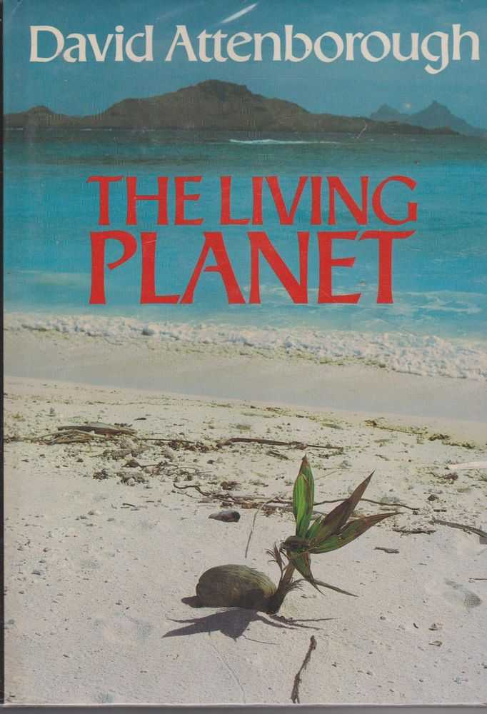 The Living Planet: A Portrait of the Earth, David Attenborough