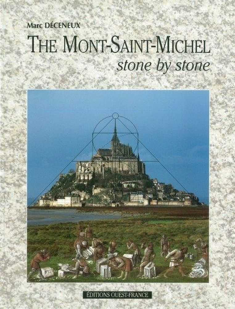 The Mont-Saint-Michel Stone By Stone, Marc Deceneux
