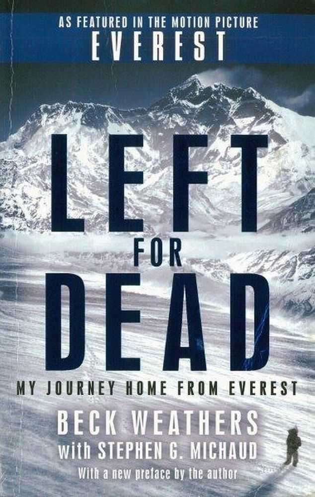 Left for Dead: My Journey Home From Everest, Beck Weathers with Stephen G. Michaud