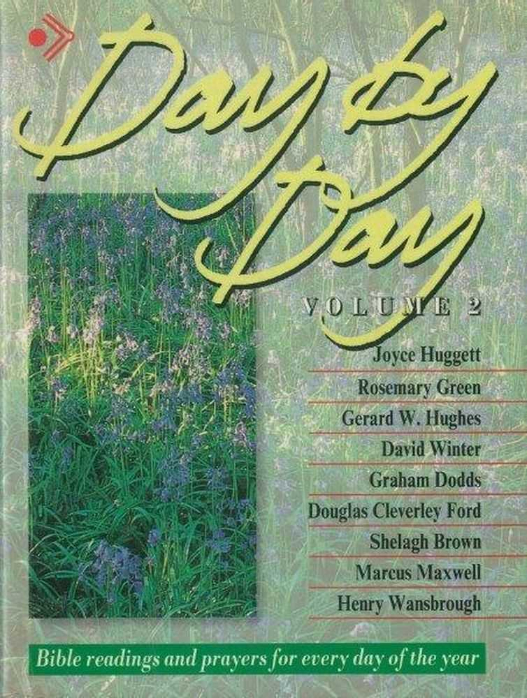 Day by Day Volume 2: Bible readings and Prayers for Everyday of the Year, Joyce Huggett, Rosemary Green, Gerard W. Hughes, David Winter, Graham Dodds et all