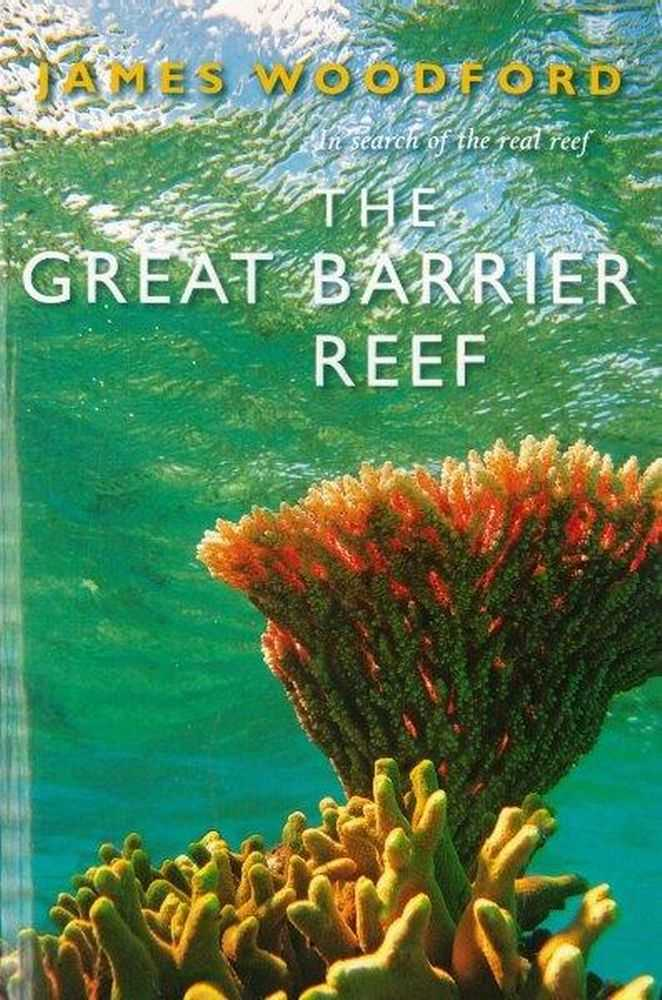 The Great Barrier Reef, James Woodford