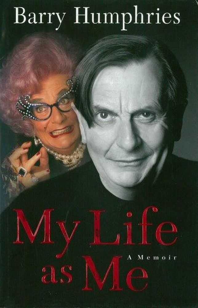 My Life as Me: A Memoir, Barry Humphries