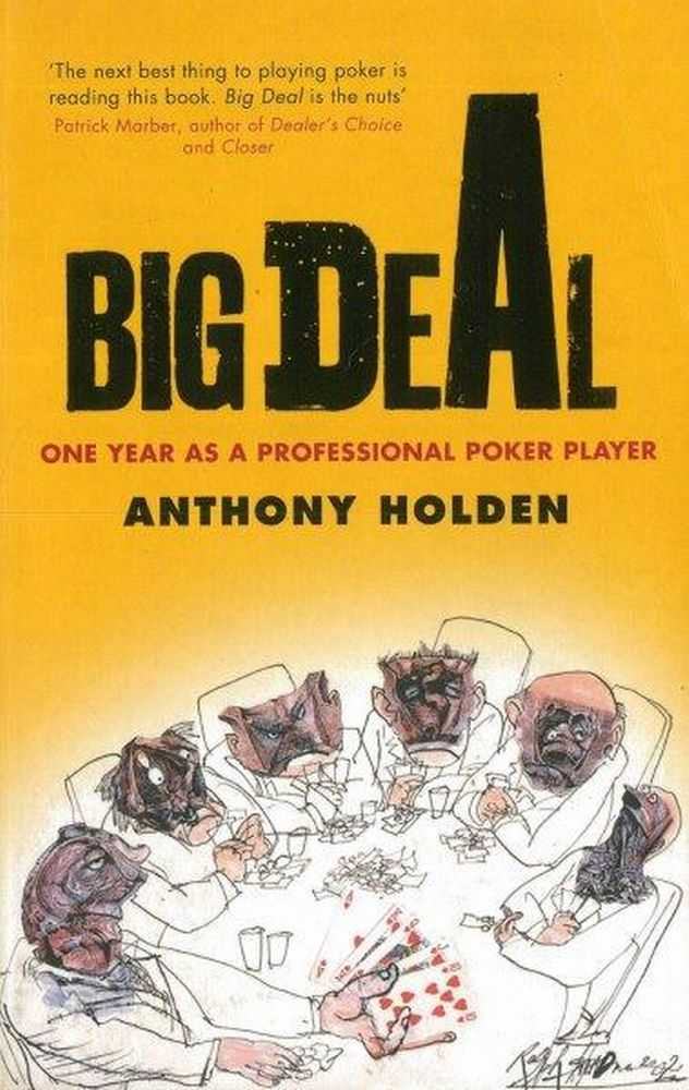 Big Deal: One Year as a Professional Poker Player, Anthony Holden