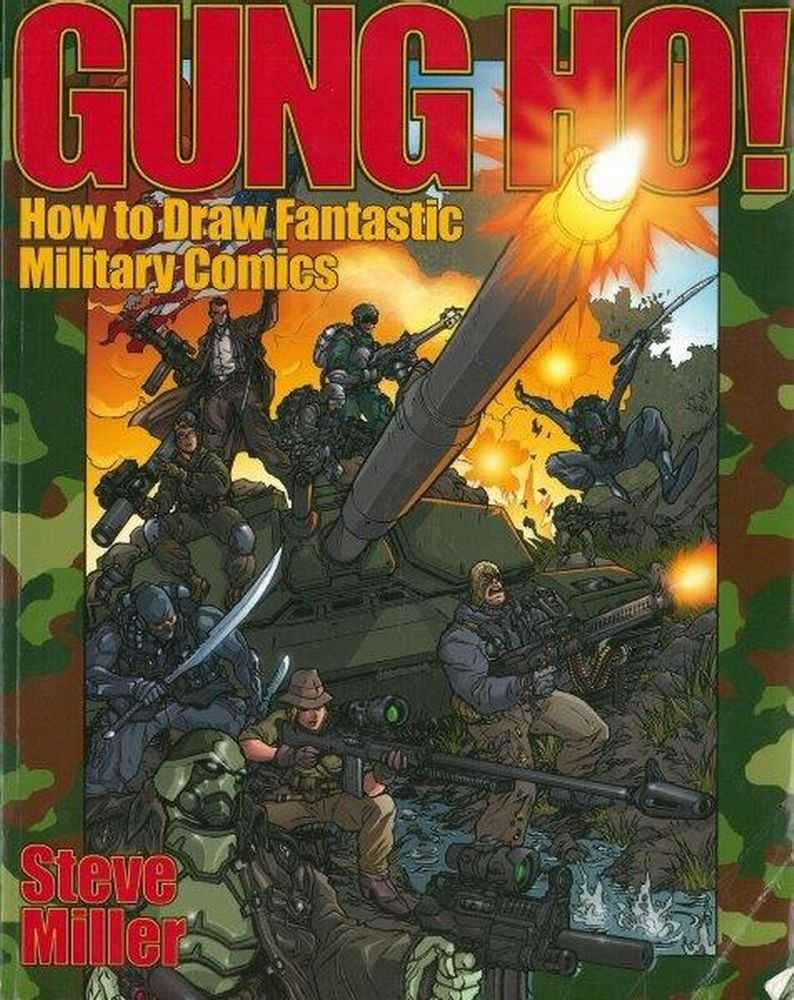 Gung Ho! How To Draw Fantastic Military Comics, Steve Miller