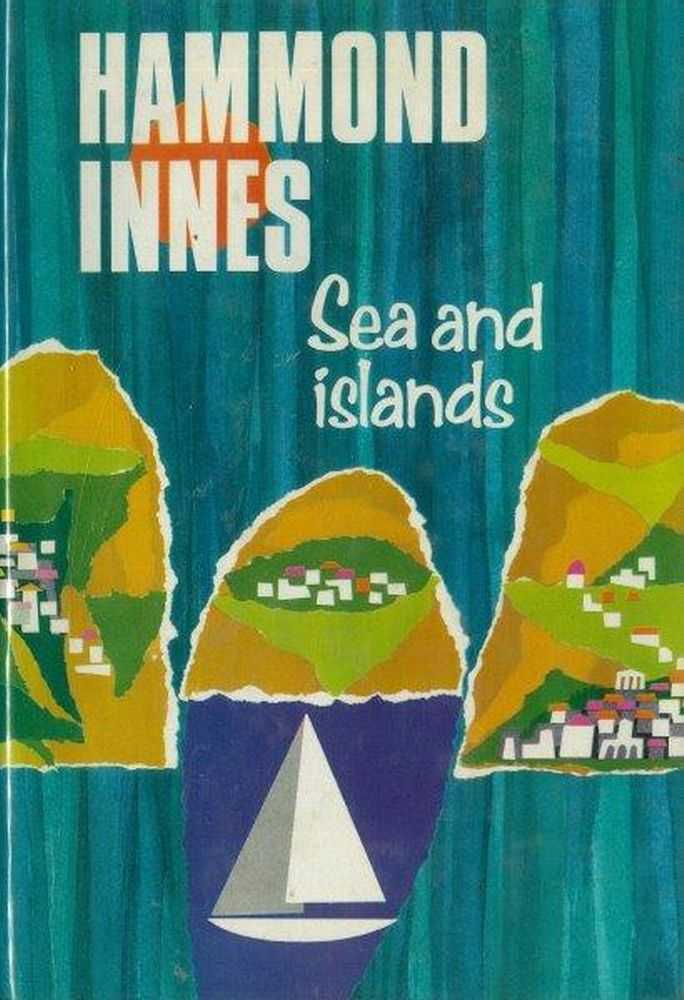 Sea and Islands, Hammond Innes