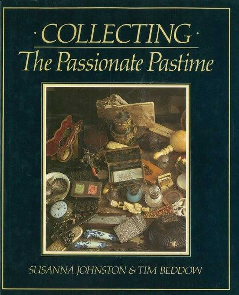 Collecting: The Passionate Pastime, Susanna Johnston; Tim Beddow