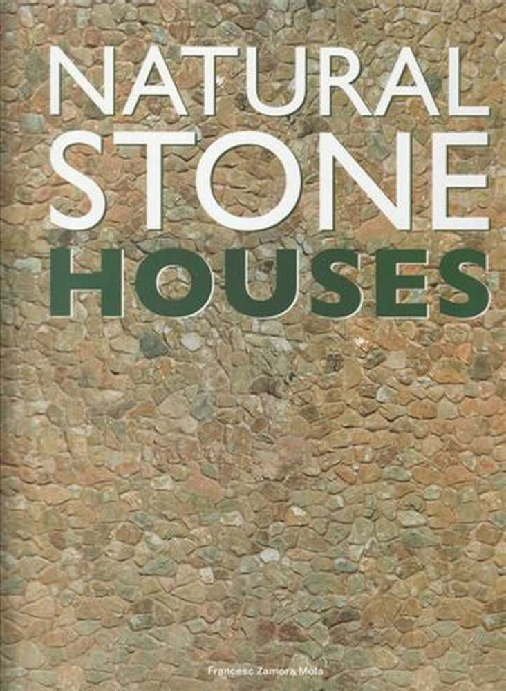 Natural Stone Houses, Francesc Zamora Mola