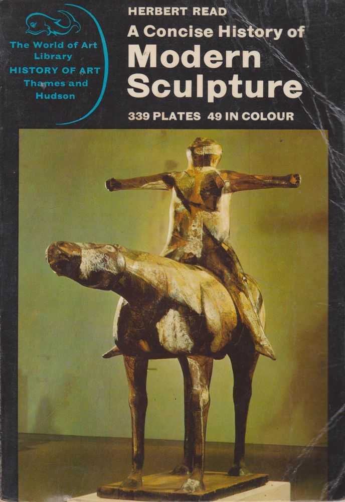 A Concise History of Modern Sculpture: From Romanesque to Rodin [The World of Art Library History of Art], H. D. Molesworth