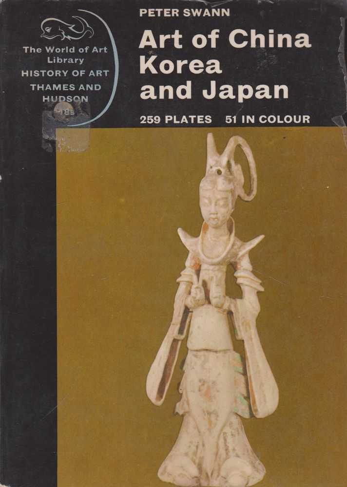 Art of China Korea and Japan [The World of Art Library History of Art], Peter Swann
