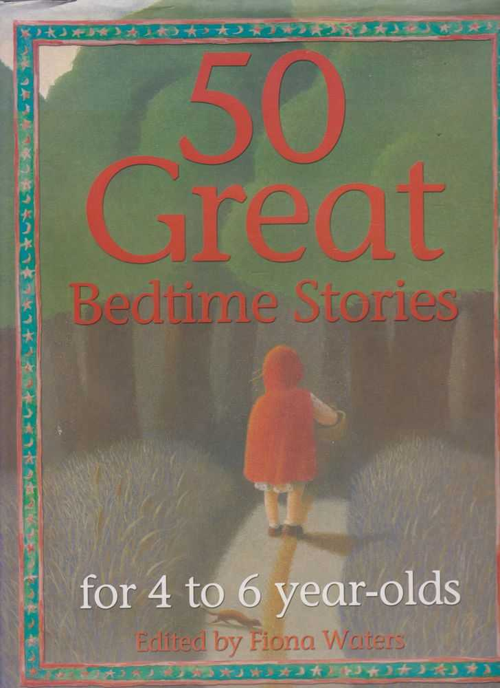 50 Great Bedtime Stories for 4-6 Year Olds, Fiona Waters [Editor]