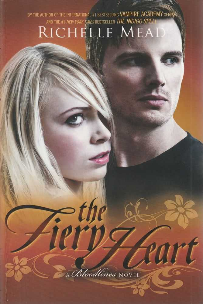Bloodlines: The Fiery Heart (book 4), Richelle Mead