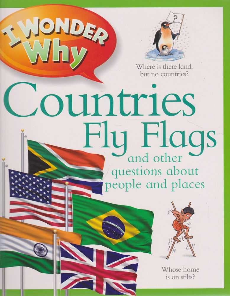 I Wonder Why: Countries Fly Flags, Philip Steele