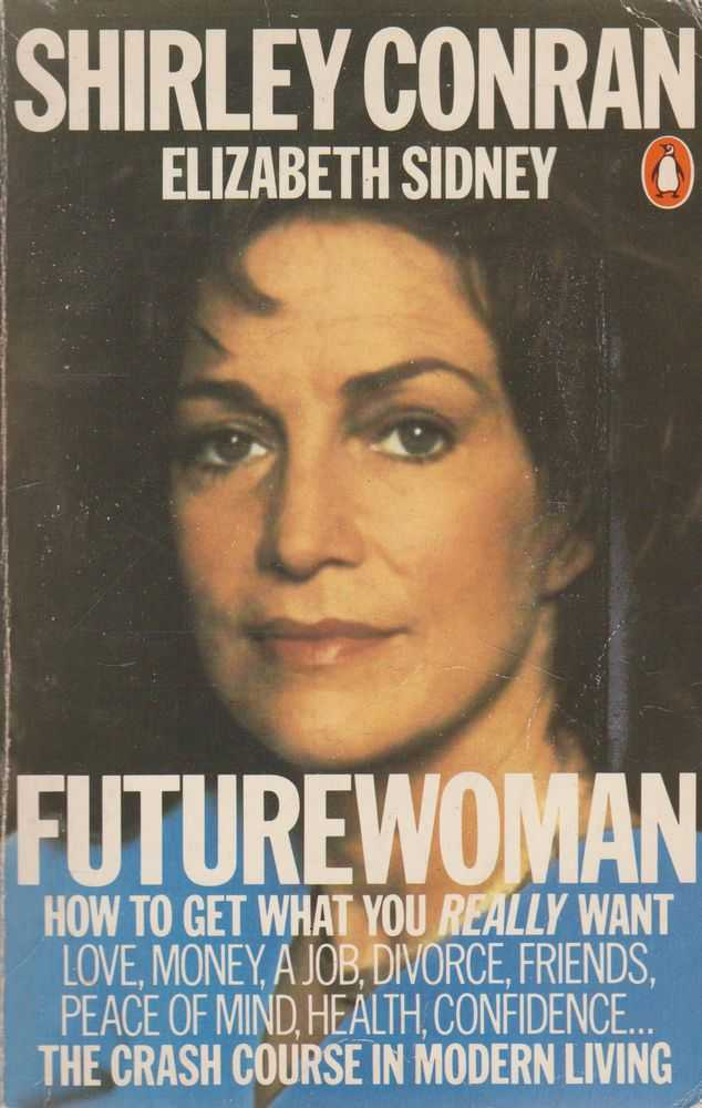 Future Woman: How To Get What You Really Want, Shirley Conran & Elizabeth Sidney