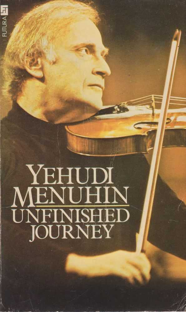 Unfinished Journey, Yehudi Menuhin