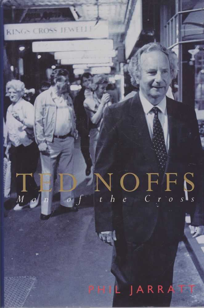 Ted Noffs: Man of the Cross, Phil Jarratt