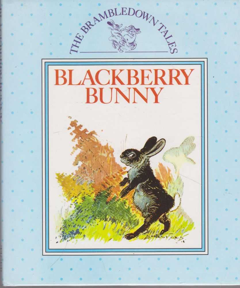 Blackberry Bunny [The Brambledown Tales], No Author Stated