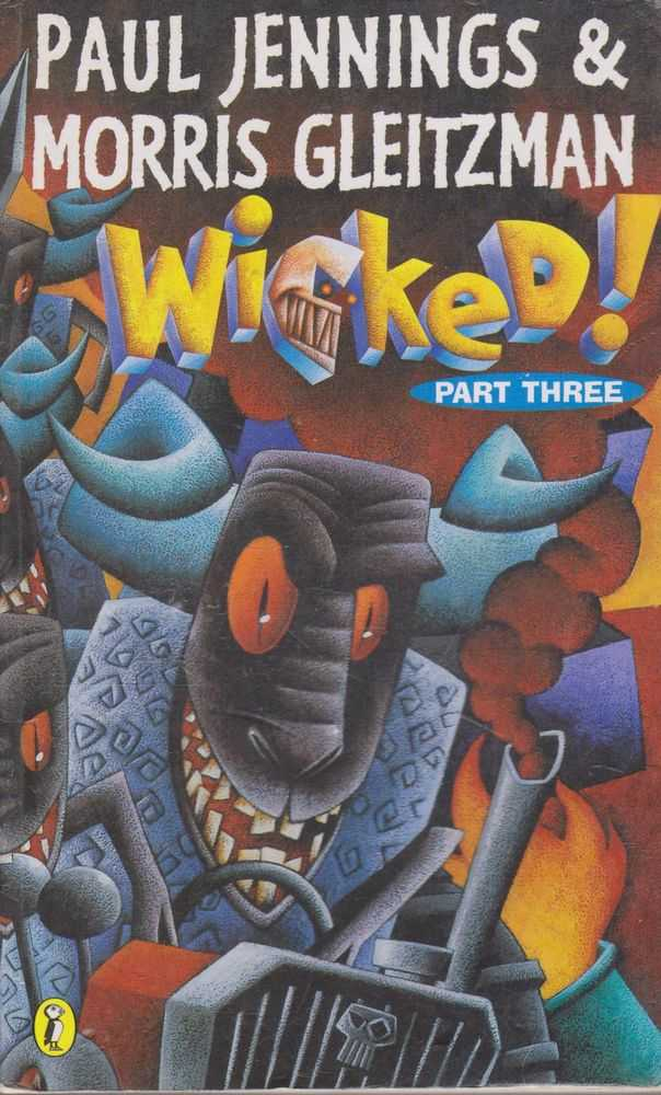 Wicked ! Part Three, Morris Gleitzman & Paul Jennings