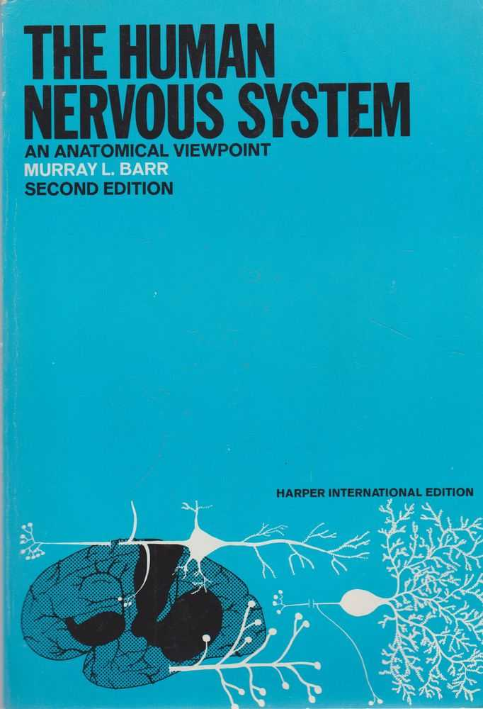 The Human Nervous System: An Anatomical Viewpoint, Murray L. Barr