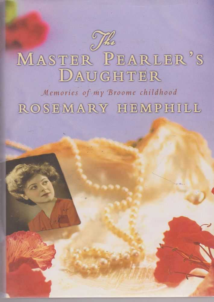 The Master Pearler's Daughter: Memories of my Broome Childhood, Rosemary Hemphill