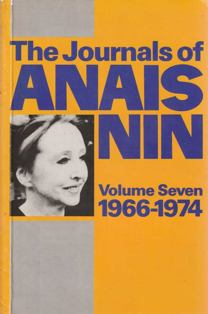 The Journals Of Anais Nin - Volume Seven 1966-1974, Anais Nin