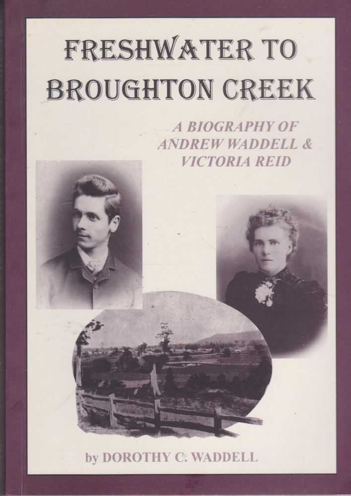 Freshwater to Broughton Creek, Dorothy C. Waddell